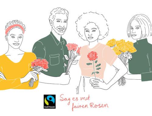 Flower Power – Sag es mit fairen Rosen!